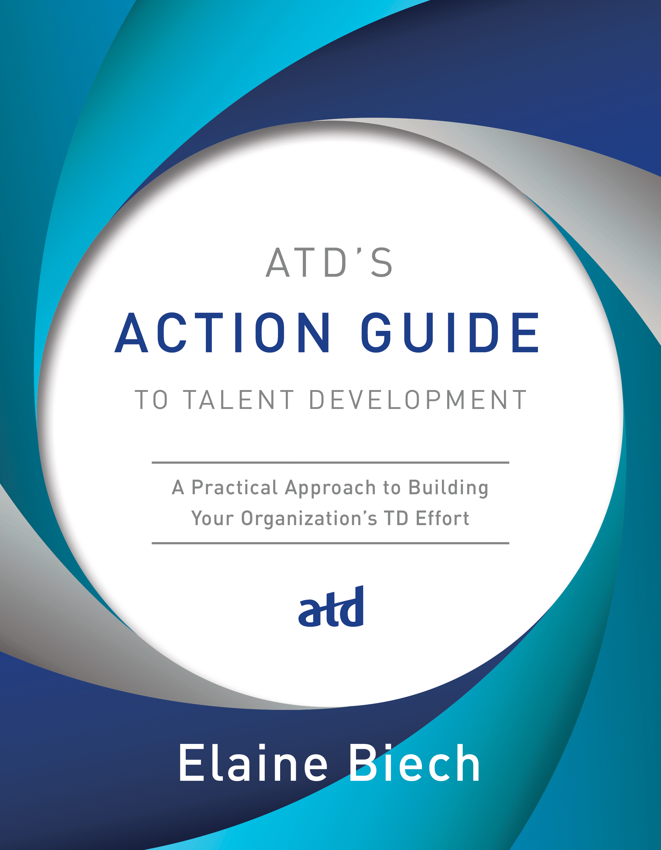 Atd Reviewed 100 Years From Now >> Atd S Action Guide To Talent Development